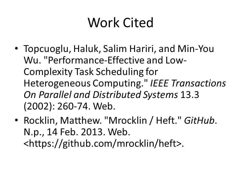 Work Cited Topcuoglu, Haluk, Salim Hariri, and Min-You Wu.
