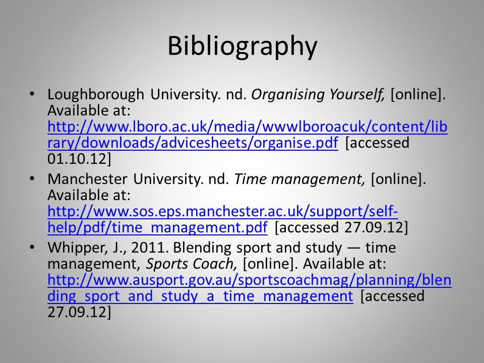 Bibliography Loughborough University. nd. Organising Yourself, [online].