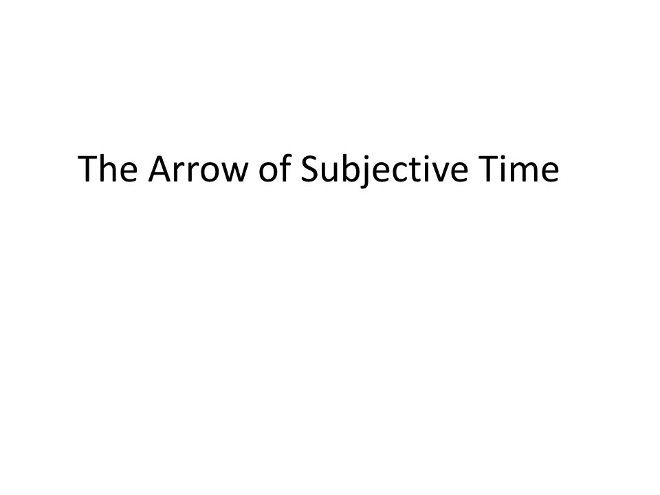 The Arrow of Subjective Time