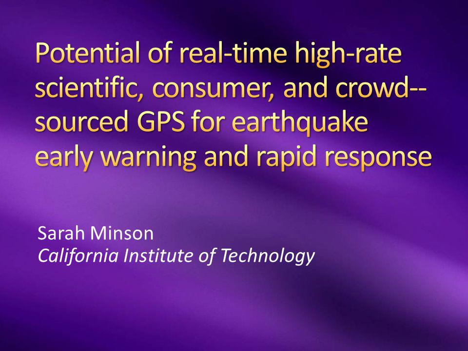 Sarah E.Minson California Institute of Technology Jessica R.