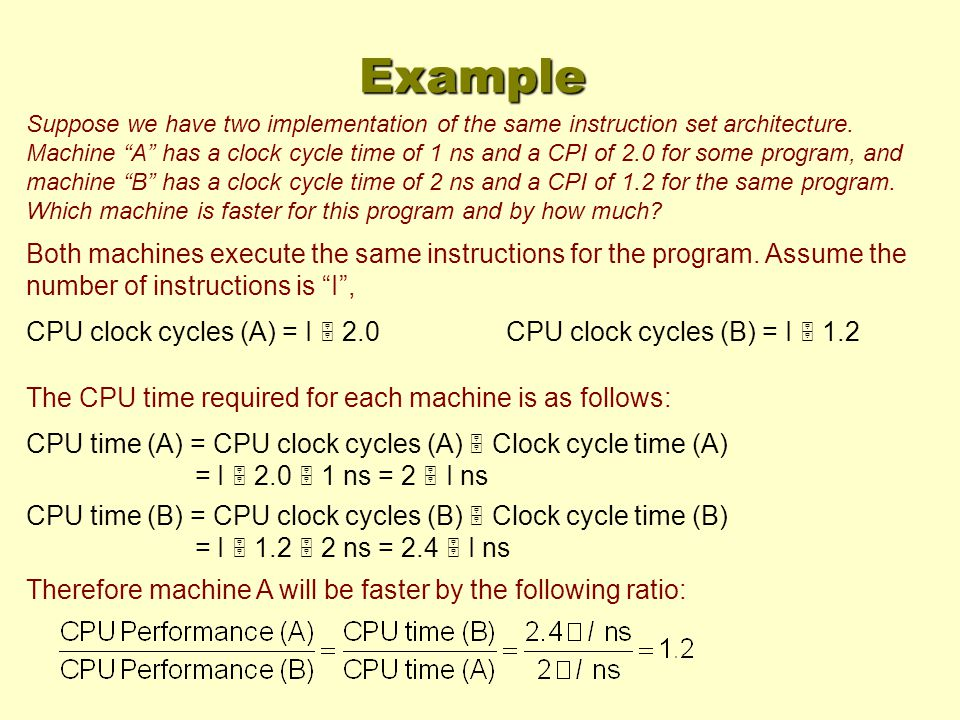 Suppose we have two implementation of the same instruction set architecture.