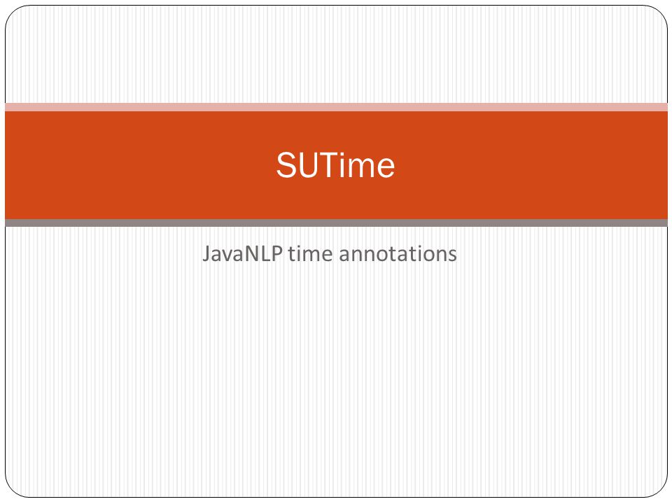 JavaNLP time annotations SUTime