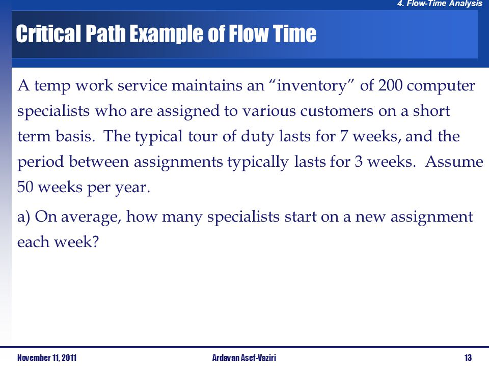 4. Flow-Time Analysis A temp work service maintains an inventory of 200 computer specialists who are assigned to various customers on a short term bas
