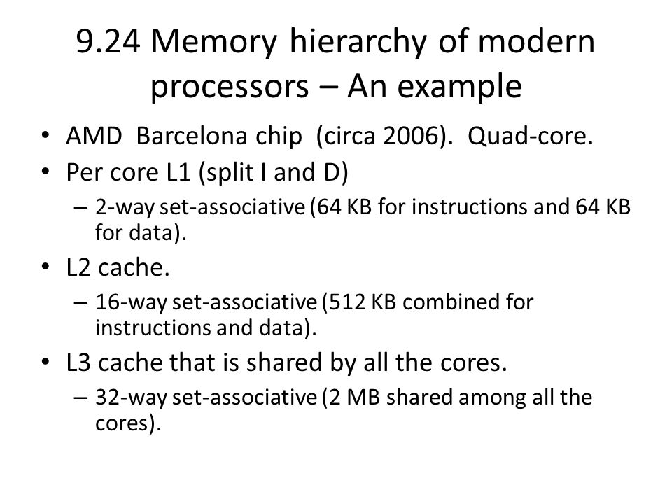 9.24 Memory hierarchy of modern processors – An example AMD Barcelona chip (circa 2006).
