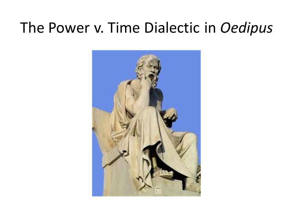 The Power v. Time Dialectic in Oedipus