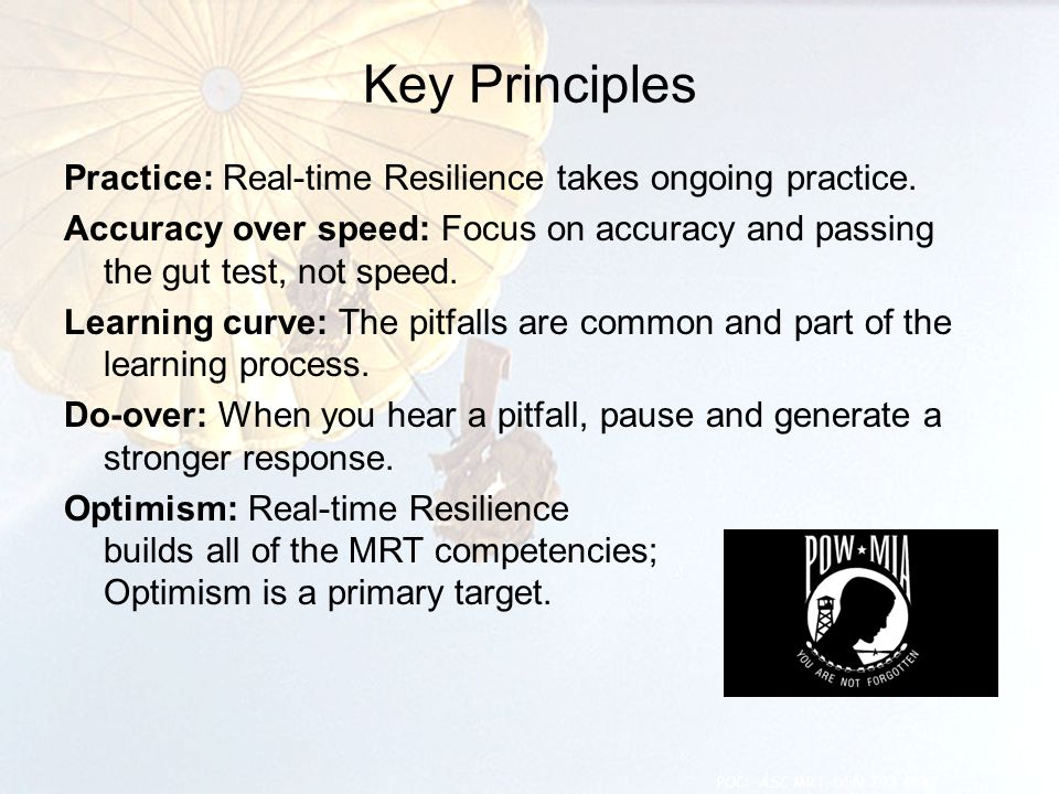 Key Principles Practice: Real-time Resilience takes ongoing practice. Accuracy over speed: Focus on accuracy and passing the gut test, not speed. Lear