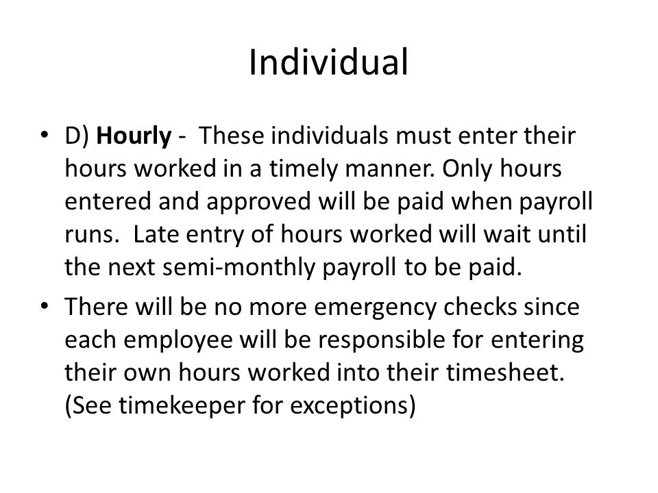 Individual C) Non-Exempt – Should review at least weekly to adjust for any comp time or overtime earned.
