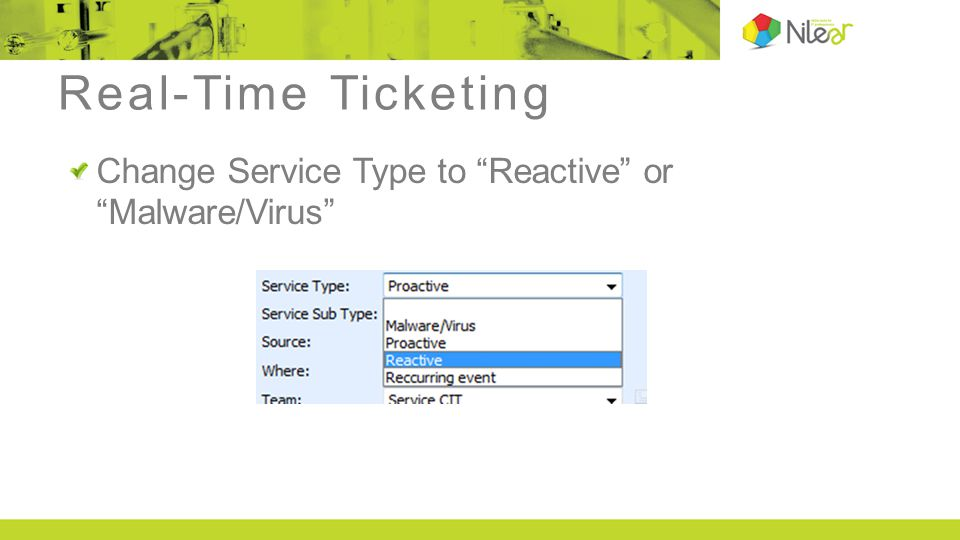 Real-Time Ticketing Change Service Type to Reactive or Malware/Virus
