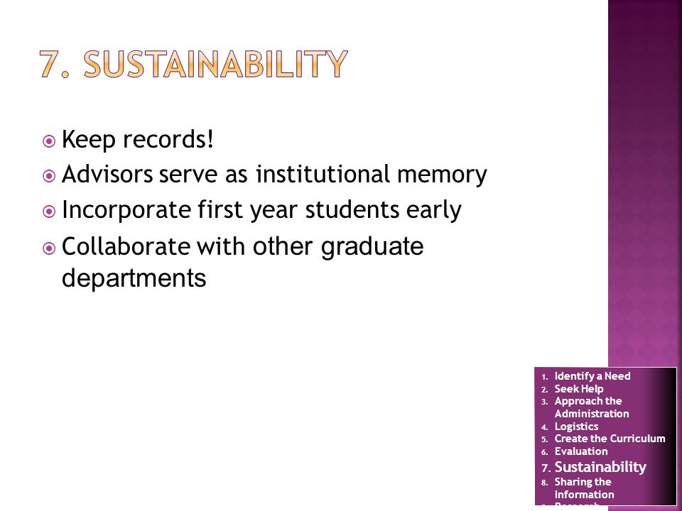Keep records! Advisors serve as institutional memory Incorporate first year students early Collaborate with other graduate departments 1. Identify a N