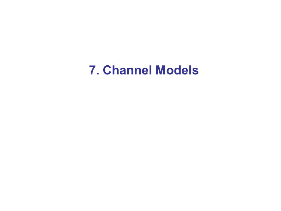 7. Channel Models