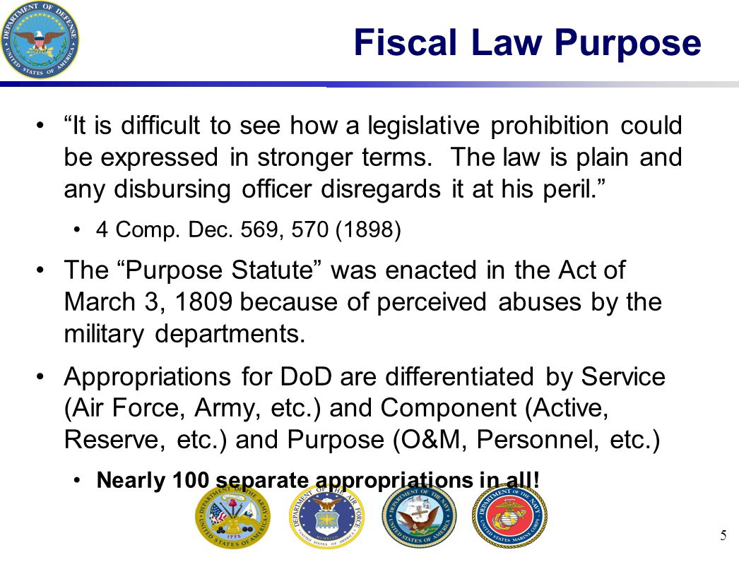 5 Fiscal Law Purpose It is difficult to see how a legislative prohibition could be expressed in stronger terms.