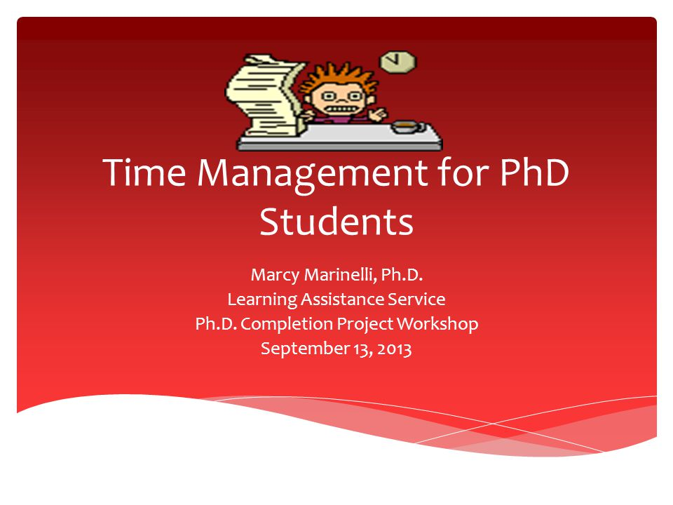 Identify roadblocks on the journey to PhD completion Learn why goals are important to your success Learn how to set goals and sub-goals Learn strategies to break tasks into manageable pieces Learn strategies to manage time and avoid procrastination and self-sabotage Identify ways to get back on track Objectives