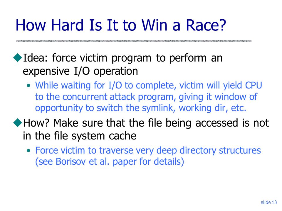 Maze Attack Replace /tmp/foo -> bar with: slide 14 /tmp/foo -> 1/a/b/c/d/e/...