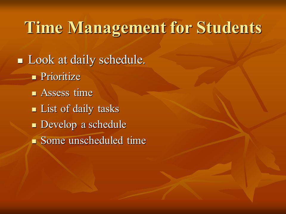 Time Management for Students Look at daily schedule.