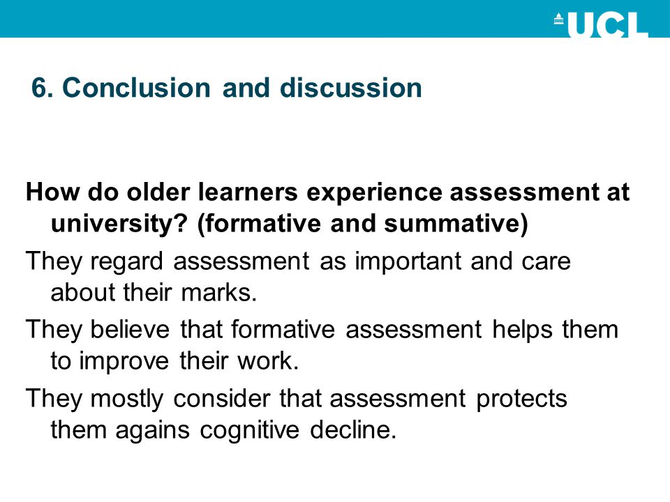 6. Conclusion and discussion How do older learners experience assessment at university.