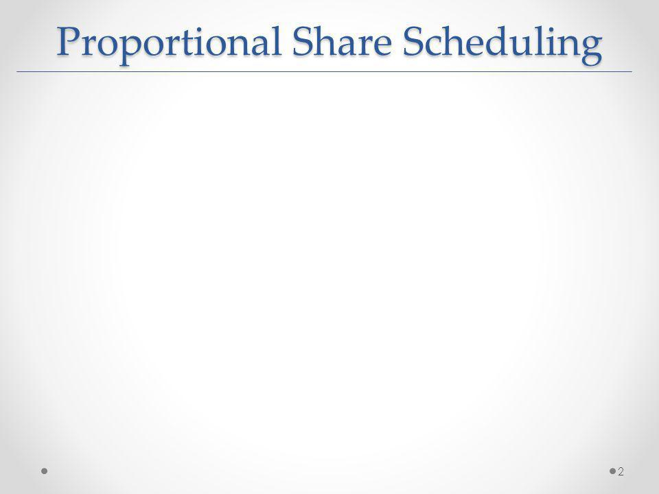 Proportional Share Scheduling 2