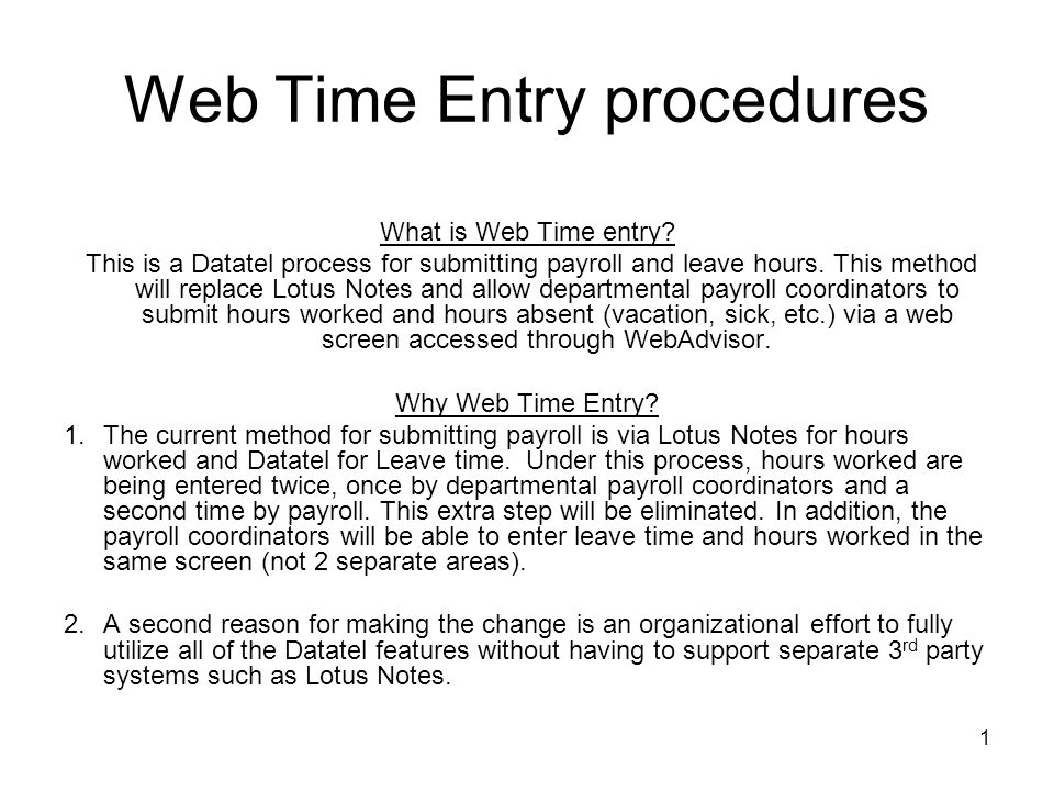 1 Web Time Entry procedures What is Web Time entry.