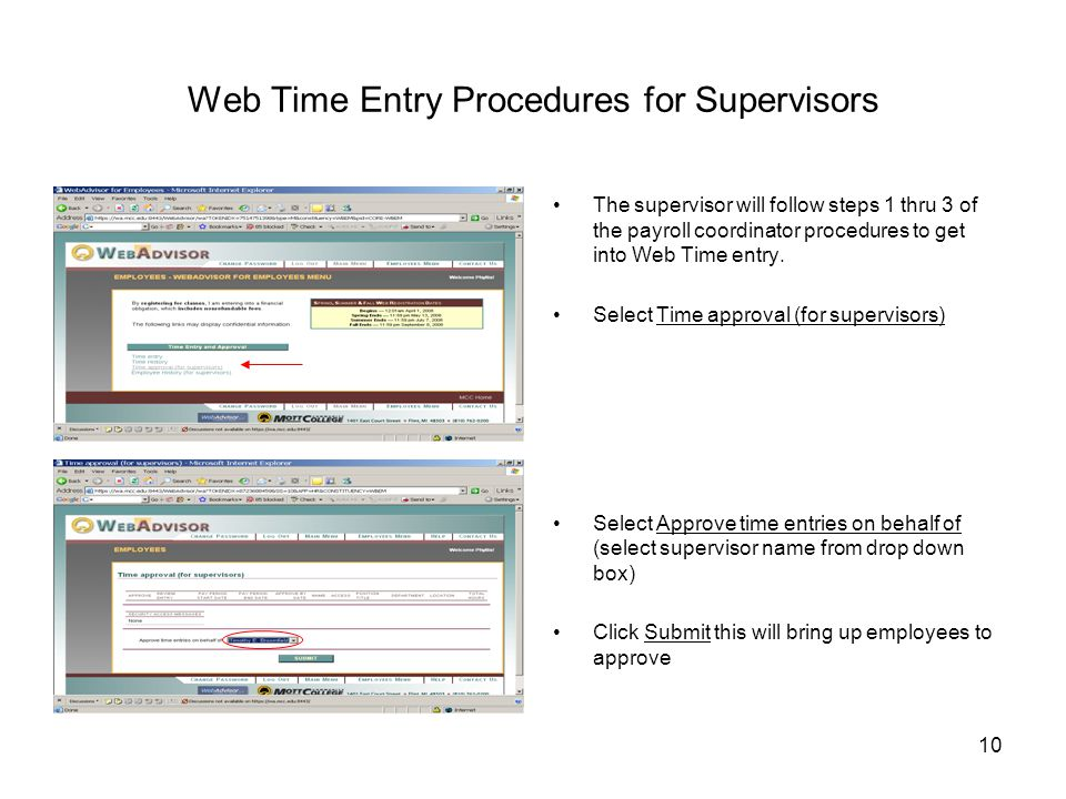 10 Web Time Entry Procedures for Supervisors The supervisor will follow steps 1 thru 3 of the payroll coordinator procedures to get into Web Time entry.