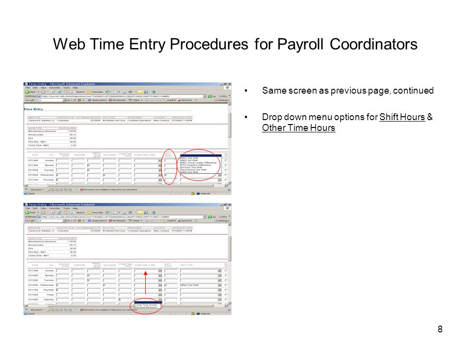 8 Web Time Entry Procedures for Payroll Coordinators Same screen as previous page, continued Drop down menu options for Shift Hours & Other Time Hours