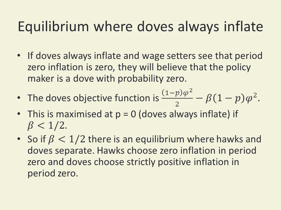 Equilibrium where doves always inflate
