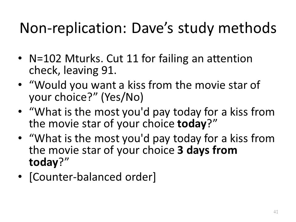Non-replication: Daves study methods N=102 Mturks.