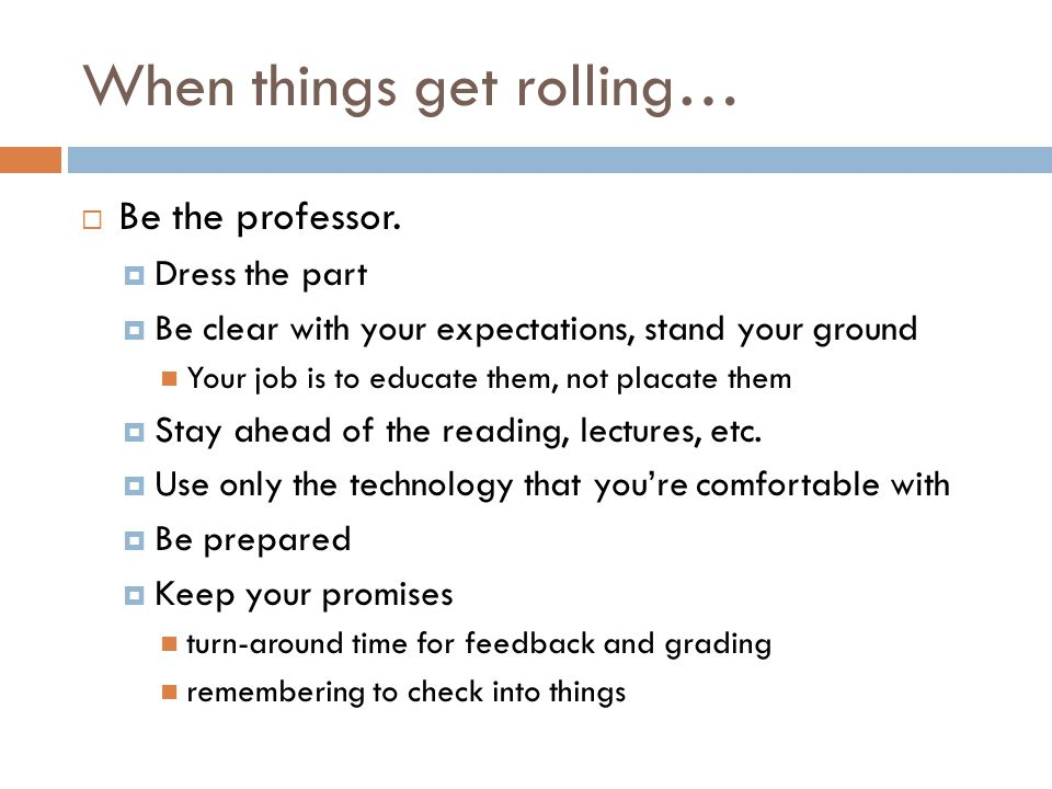 Be the professor.