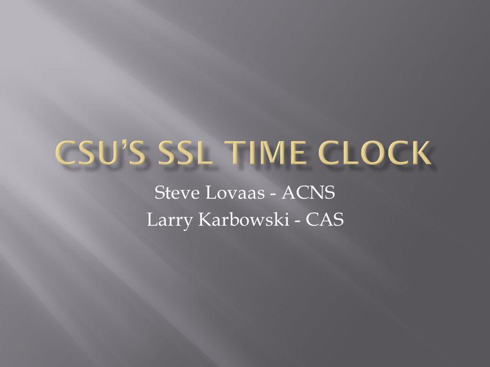 Steve Lovaas - ACNS Larry Karbowski - CAS