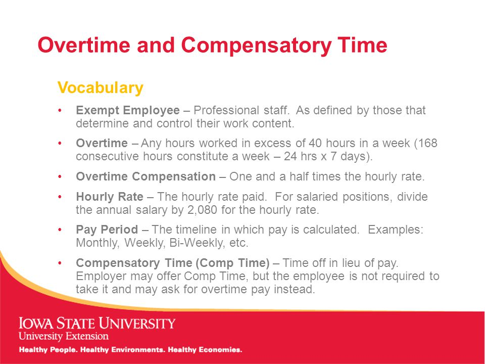 Overtime and Compensatory Time Vocabulary (continued) Authorized Overtime – Overtime that is authorized by the supervisor.