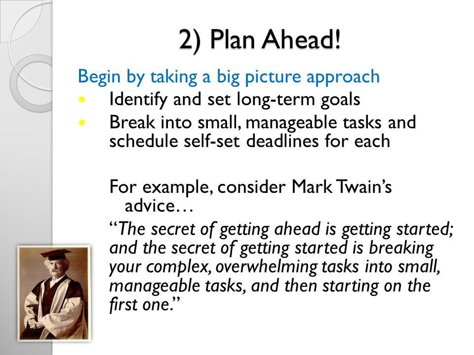 2) Plan Ahead.