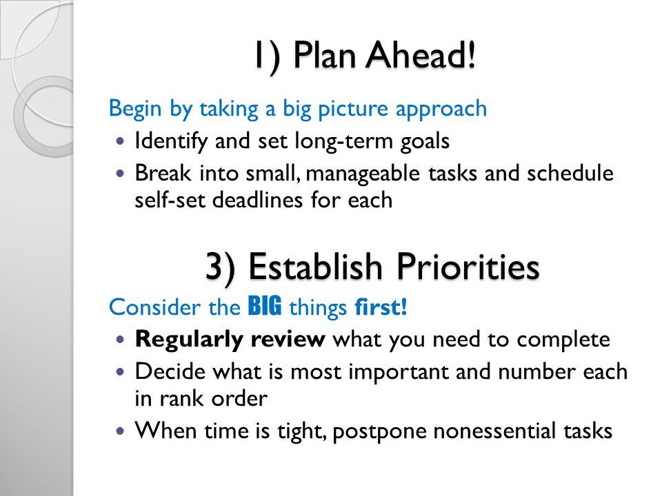 1) Plan Ahead.
