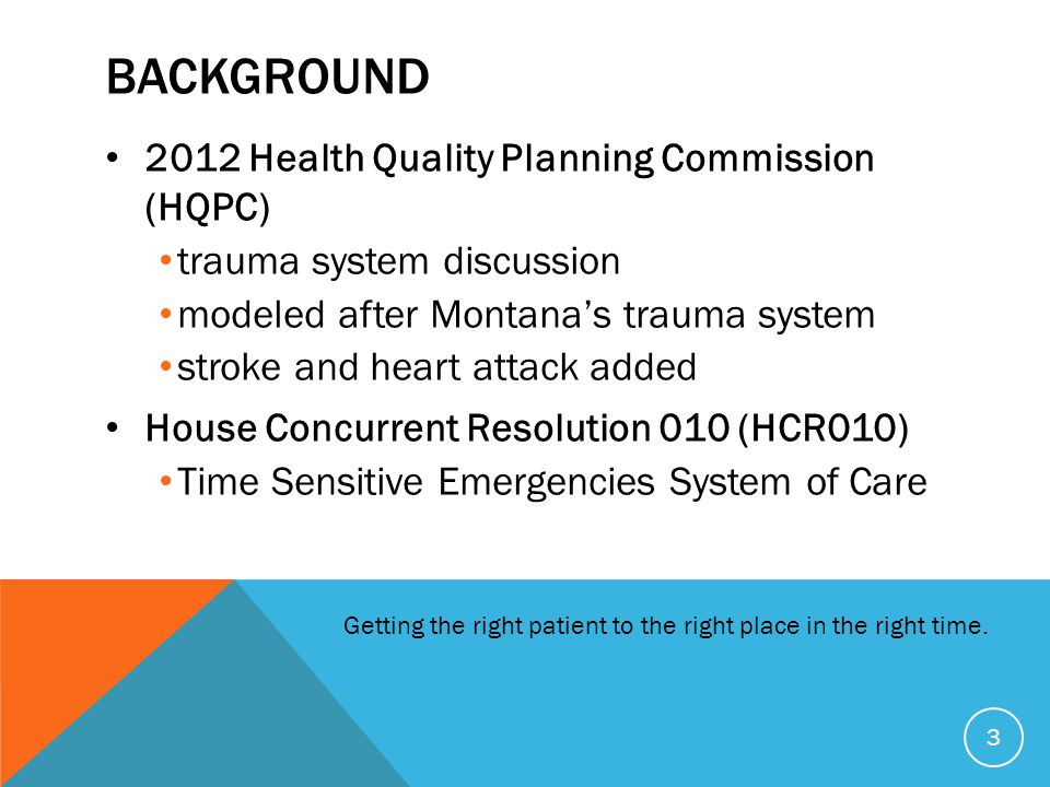 HCR010 Legislature Directed DHW to: Convene Workgroup Develop: Elements of System Structure Funding Mechanisms Implementation Plan Create Enabling Legislation Trauma then Stroke & Heart Attack 4 Getting the right patient to the right place in the right time.
