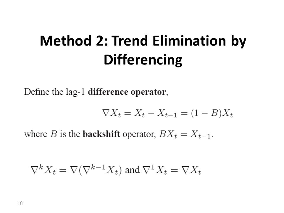 Method 2: Trend Elimination by Differencing 18