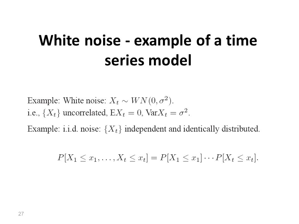 White noise - example of a time series model 27