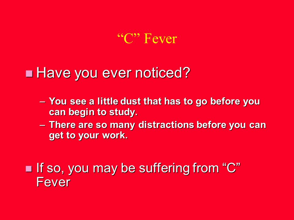 C Fever n Have you ever noticed.