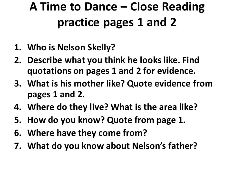 A Time to Dance – Close Reading practice pages 1 and 2 1.Who is Nelson Skelly.