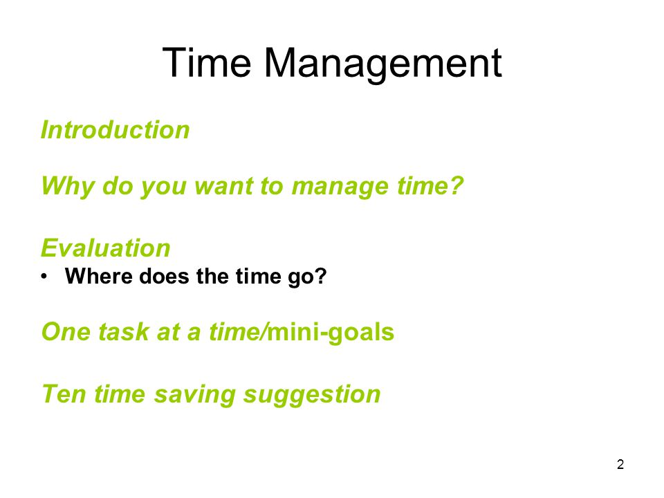 2 Time Management Introduction Why do you want to manage time.