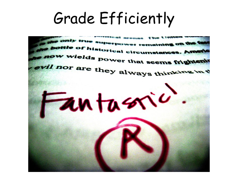 Grade Efficiently