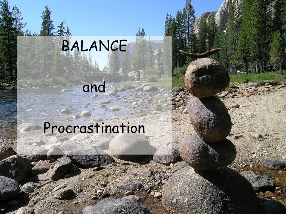 BALANCE and Procrastination