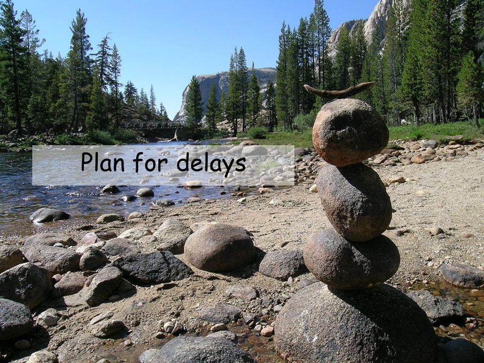 Plan for delays