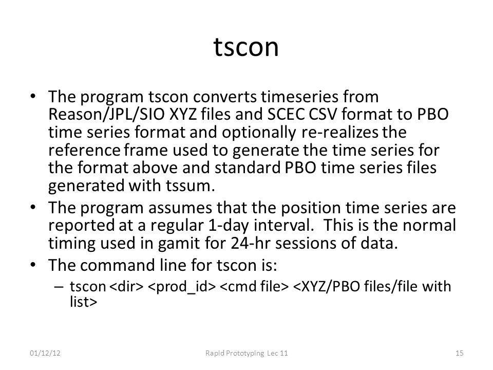 tscon The program tscon converts timeseries from Reason/JPL/SIO XYZ files and SCEC CSV format to PBO time series format and optionally re-realizes the
