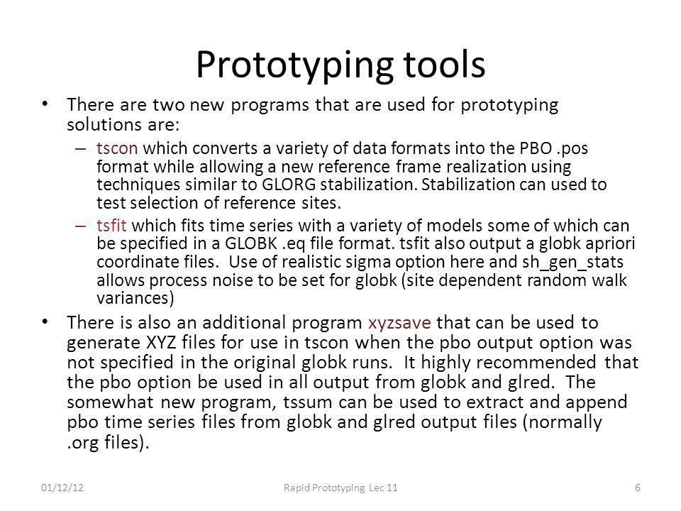 Prototyping tools There are two new programs that are used for prototyping solutions are: – tscon which converts a variety of data formats into the PB