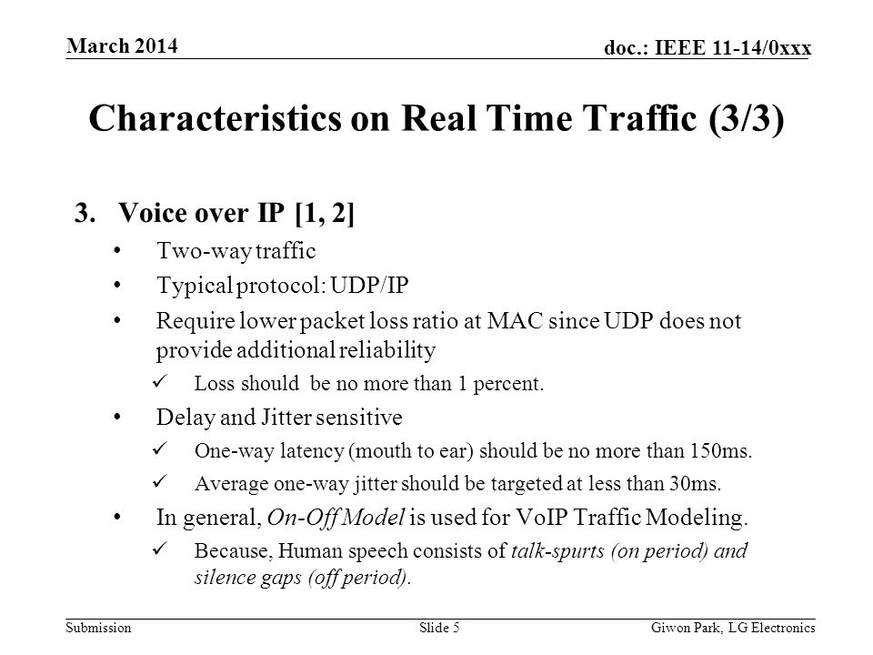 Submission doc.: IEEE 11-14/0xxx March 2014 Giwon Park, LG ElectronicsSlide 5 Characteristics on Real Time Traffic (3/3) 3.