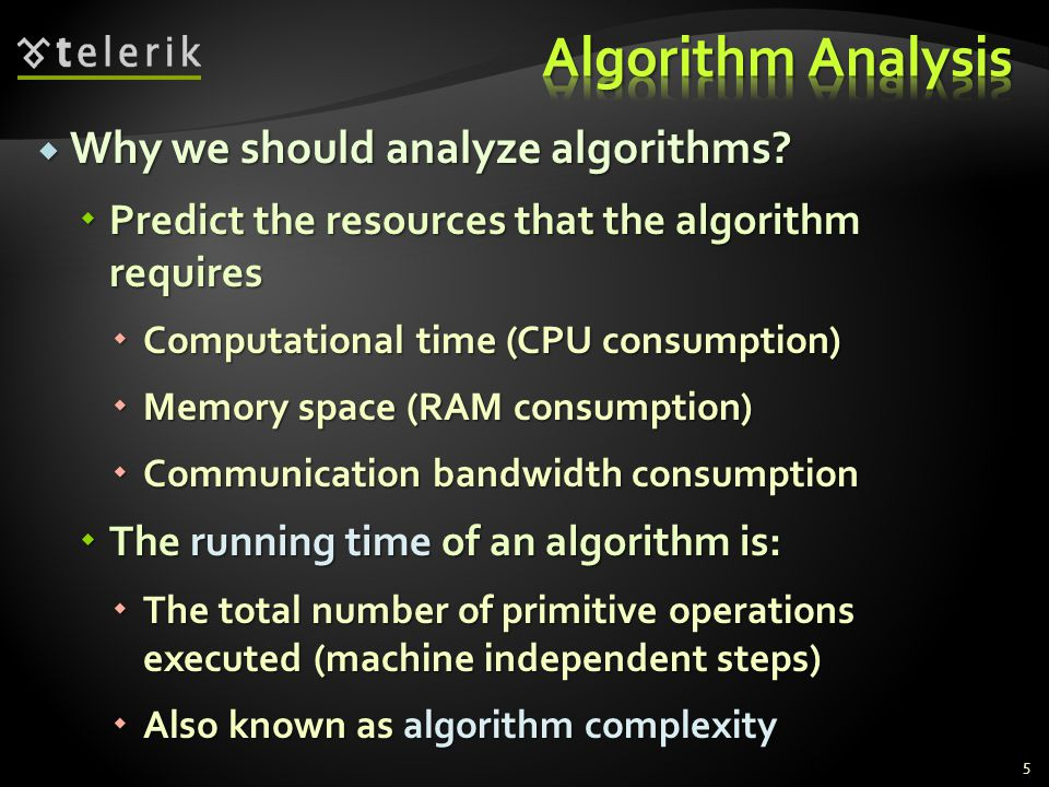 Why we should analyze algorithms. Why we should analyze algorithms.
