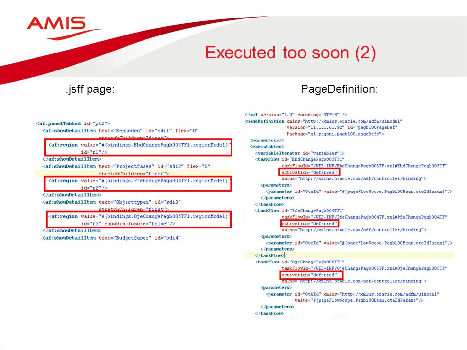Executed too soon (2).jsff page:PageDefinition: