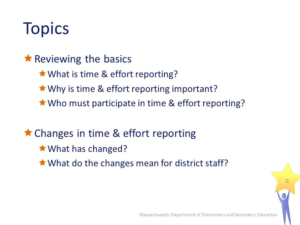 Topics Reviewing the basics What is time & effort reporting.