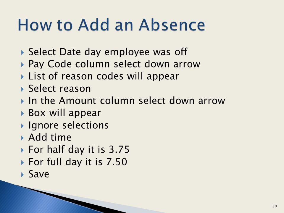 Select Date day employee was off Pay Code column select down arrow List of reason codes will appear Select reason In the Amount column select down arr