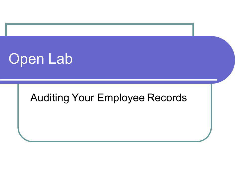 Open Lab Auditing Your Employee Records
