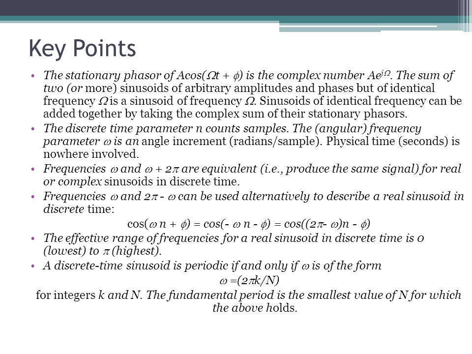 Key Points The stationary phasor of Acos( t + ) is the complex number Ae j.