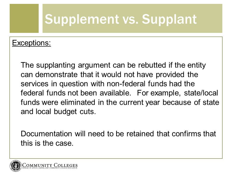 Supplement vs. Supplant Exceptions: The supplanting argument can be rebutted if the entity can demonstrate that it would not have provided the service