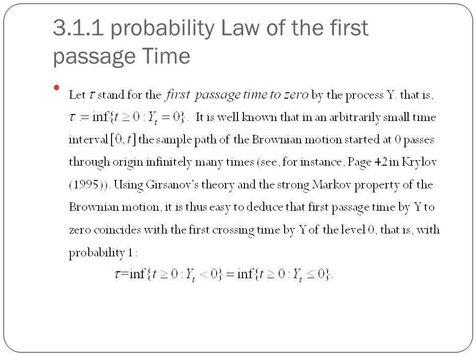 3.1.1 probability Law of the first passage Time